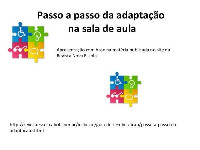 Passo a passo da adaptação na sala de aula Apresentação com base na matéria publicada no site da Revista Nova Escola http:...