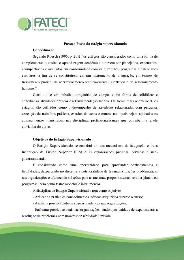 """Passo a Passo do estágio supervisionado Conceituação Segundo Roesch (1996, p. 20)2 """"os estágios são considerados como uma ..."""