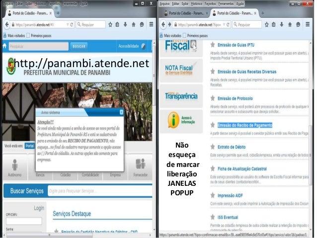 http://panambi.atende.net Não esqueça de marcar liberação JANELAS POPUP