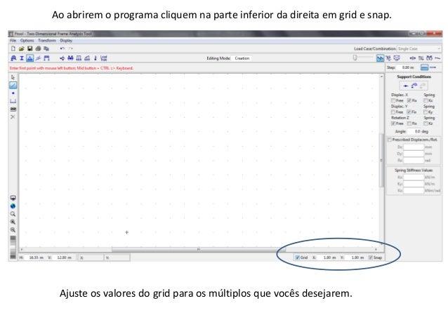 Ao abrirem o programa cliquem na parte inferior da direita em grid e snap. Ajuste os valores do grid para os múltiplos que...