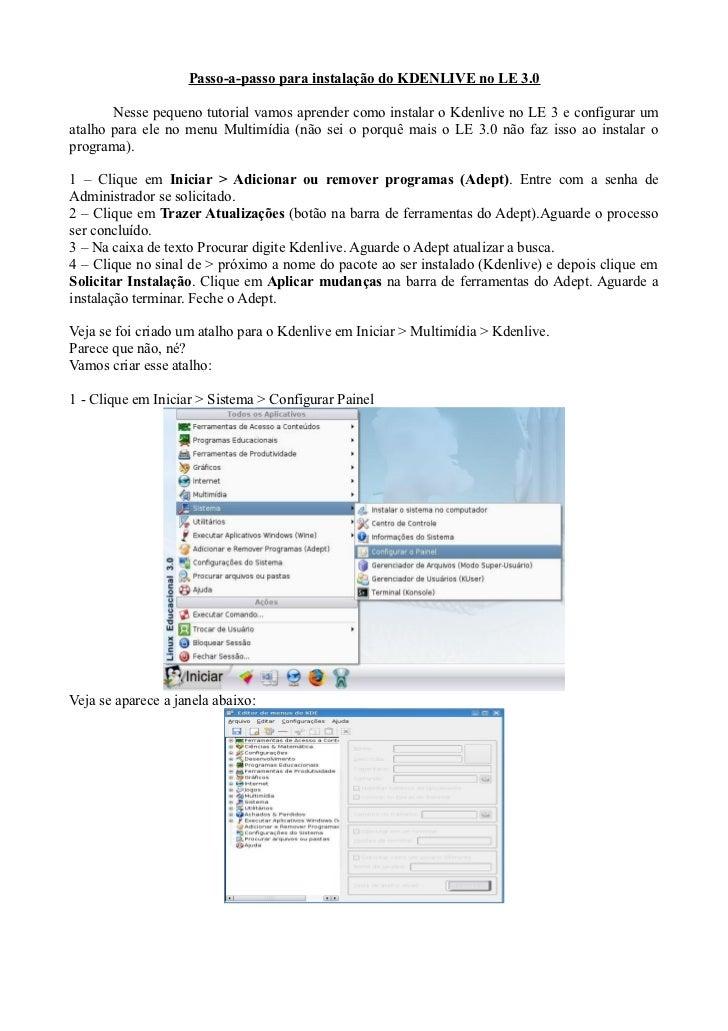 Passo-a-passo para instalação do KDENLIVE no LE 3.0       Nesse pequeno tutorial vamos aprender como instalar o Kdenlive n...
