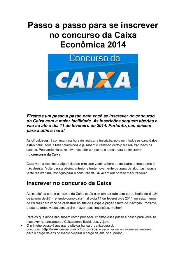 Passo a passo para se inscrever no concurso da Caixa Econômica 2014  Fizemos um passo a passo para você se inscrever no co...