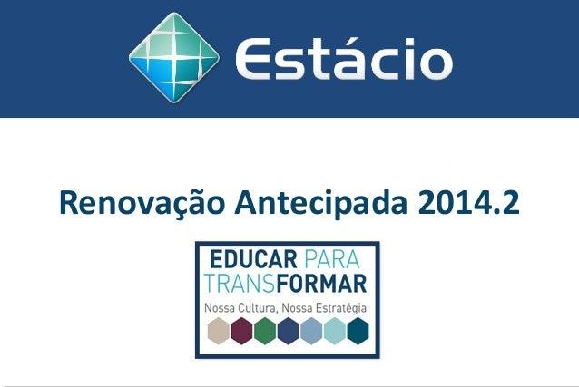 Renovação Antecipada 2014.2