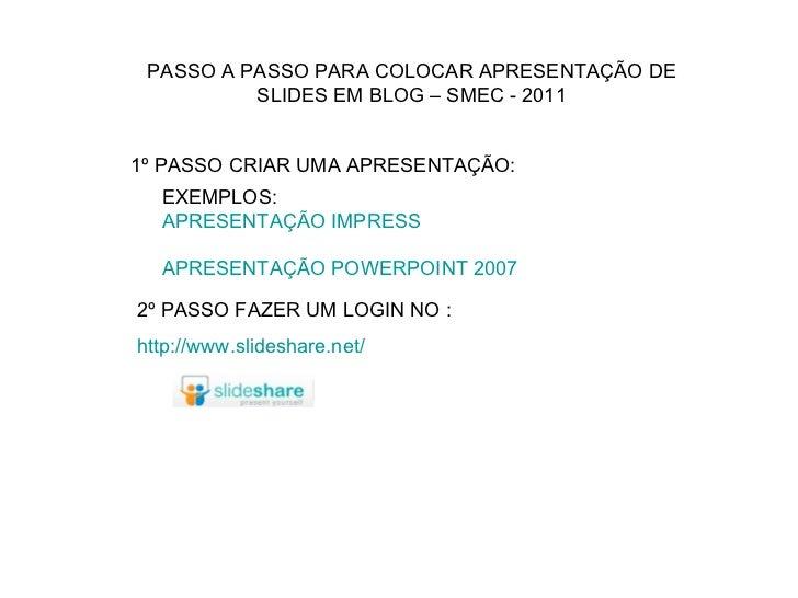 EXEMPLOS: APRESENTAÇÃO IMPRESS APRESENTAÇÃO POWERPOINT 2007 PASSO A PASSO PARA COLOCAR APRESENTAÇÃO DE SLIDES EM BLOG – SM...