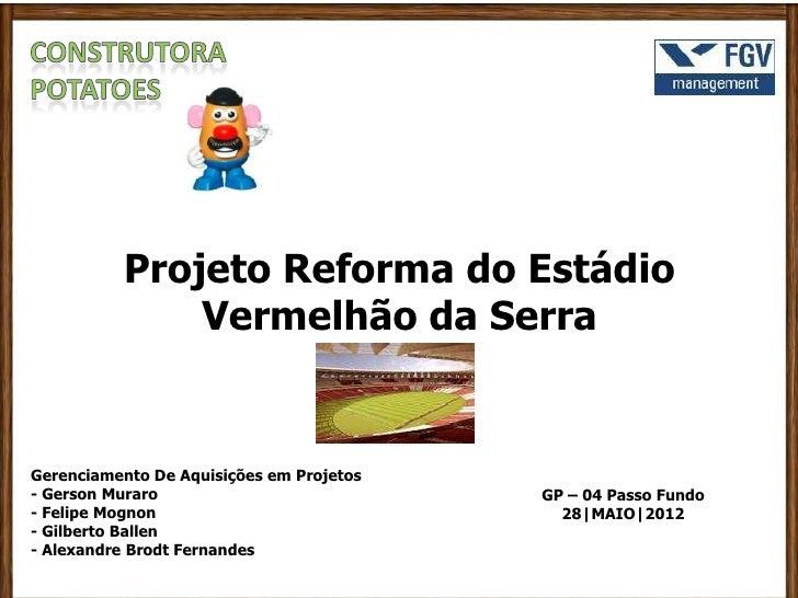 Projeto Reforma do Estádio              Vermelhão da SerraGerenciamento De Aquisições em Projetos- Gerson Muraro          ...