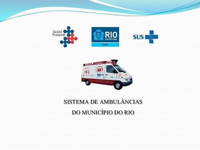 SISTEMA DE AMBULÂNCIAS DO MUNICÍPIO DO RIO