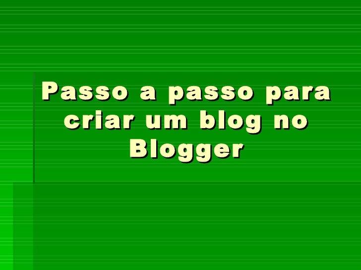 Passo a passo para criar um blog no Blogger