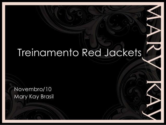 Treinamento Red Jackets Novembro/10 Mary Kay Brasil