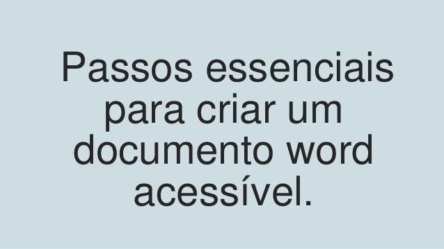 Passos essenciais para criar um documento word acessível.