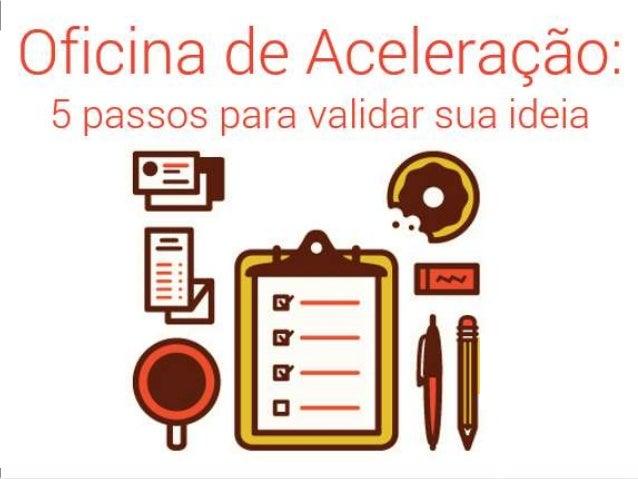 A Aceleratech é uma aceleradora de startups baseada em mentoria e forte apelo educacional, com parceria com a ESPM. Compro...