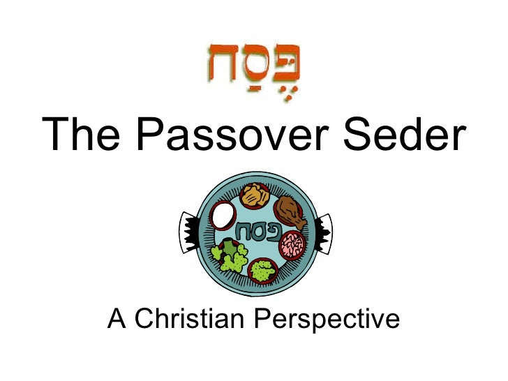 The Passover Seder A Christian Perspective