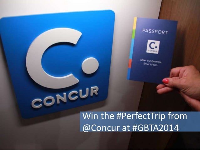 Win the #PerfectTrip from @Concur at #GBTA2014
