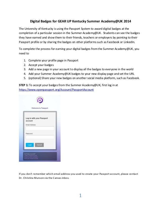 1 DigitalBadgesforGEARUPKentuckySummerAcademy@UK2014 TheUniversityofKentuckyisusingthePassportSystemt...