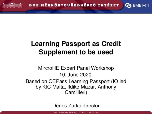 Learning Passport as Credit Supplement to be used MircroHE Expert Panel Workshop 10. June 2020. Based on OEPass Learning P...