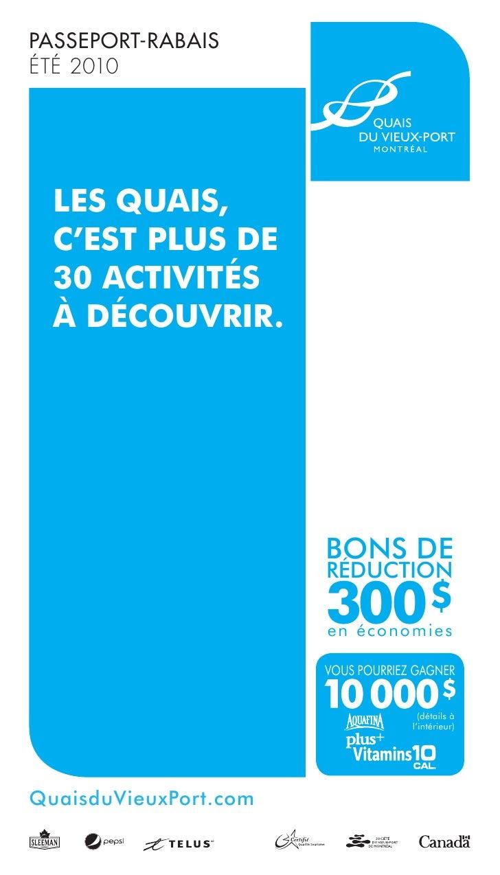 PASSEPORT-RABAISÉTÉ 2010  Les Quais,  c'est pLus de  30 activités  à découvrir.                       Bons de             ...