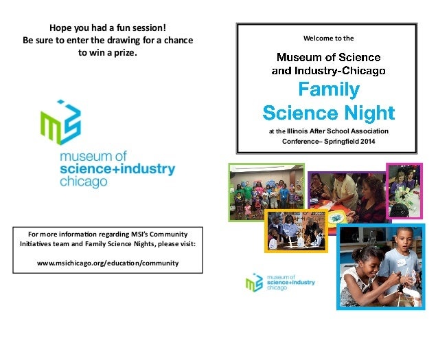 For more information regarding MSI's Community Initiatives team and Family Science Nights, please visit: www.msichicago.or...