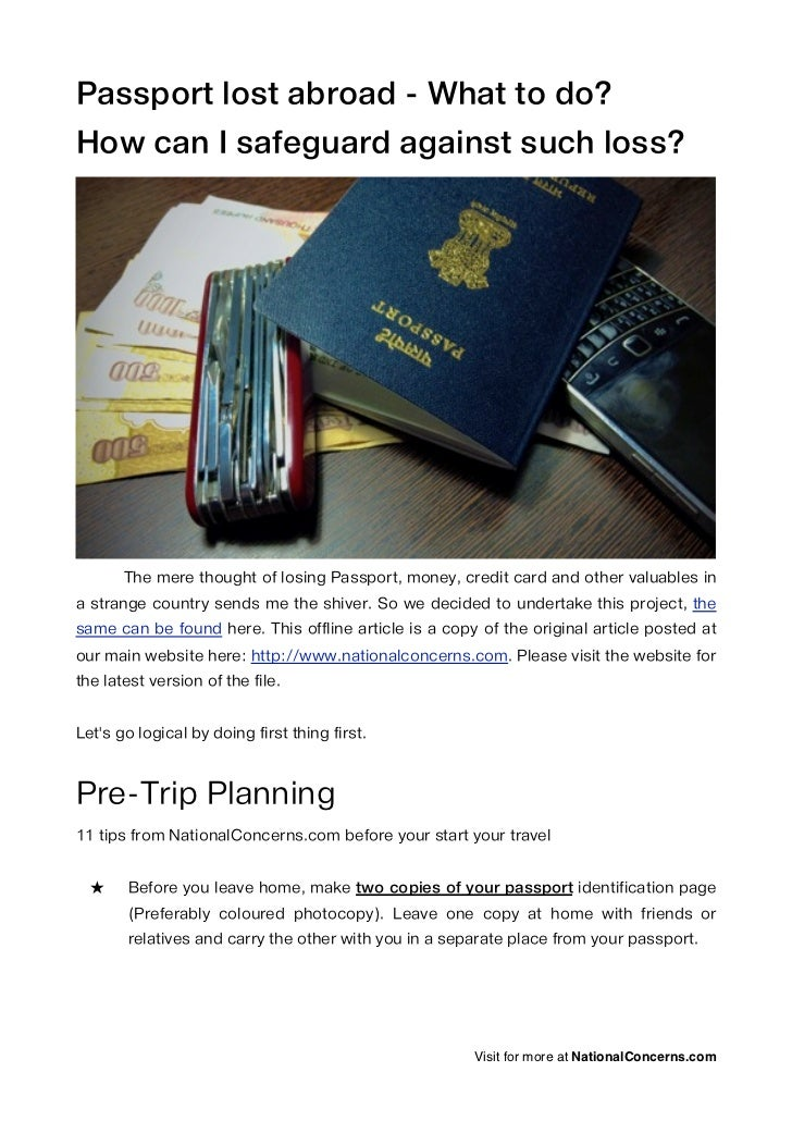 Passport lost abroad - What to do?How can I safeguard against such loss?       The mere thought of losing Passport, money,...