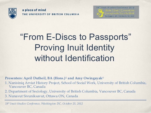 """""""From E-Discs to Passports""""                Proving Inuit Identity                without IdentificationPresenters: April D..."""