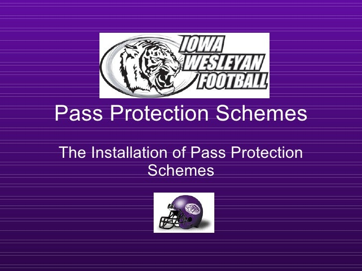 Pass Protection Schemes The Installation of Pass Protection Schemes