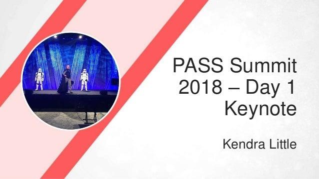PASS Summit 2018 – Day 1 Keynote Kendra Little