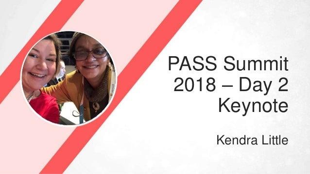 PASS Summit 2018 – Day 2 Keynote Kendra Little