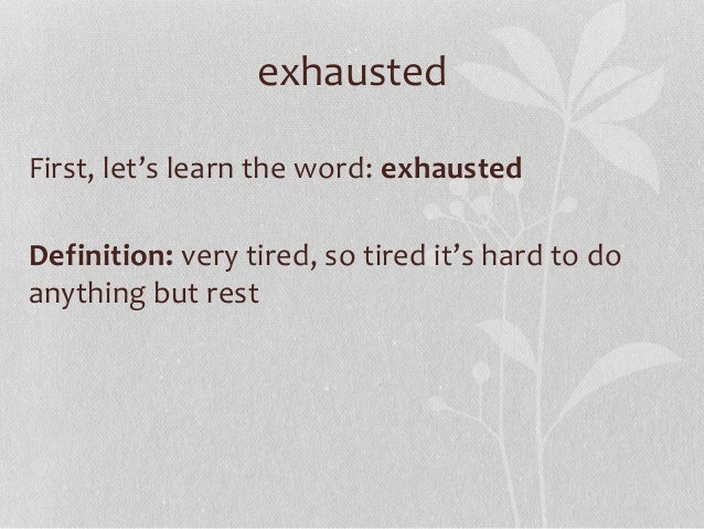 Wonderful ... 16. Exhausted First ...