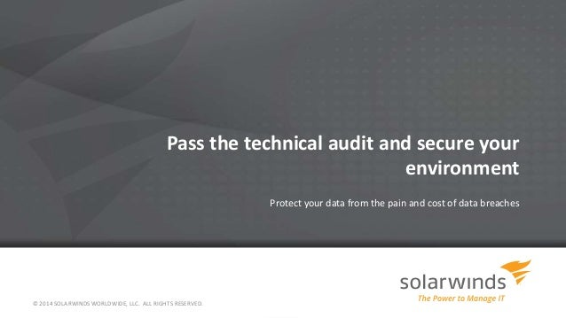 Pass the technical audit and secure your  environment  Protect your data from the pain and cost of data breaches  © 2014 S...