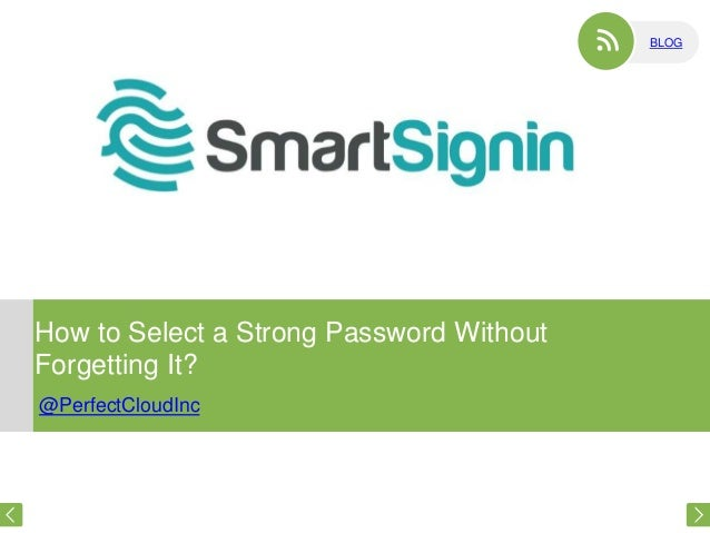 BLOG  How to Select a Strong Password Without Forgetting It? @PerfectCloudInc
