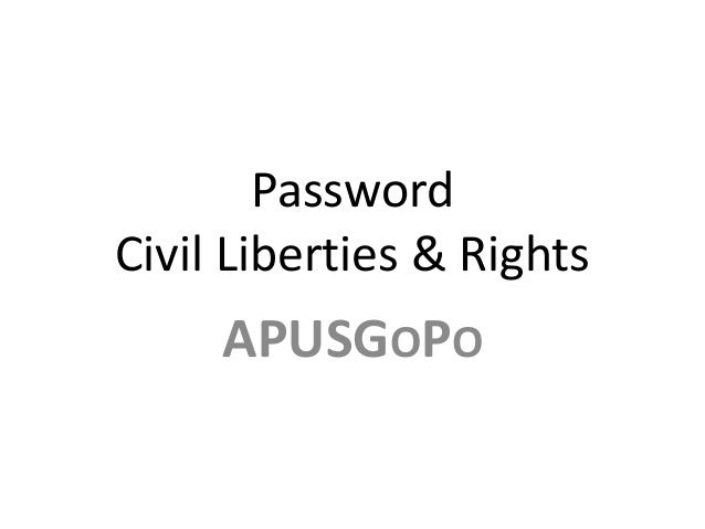 ap gov civil liberties and rights Your total resource for advanced placement united states government and politics review this website is the sole creation of adam norris and is not endorsed by the college board, ap, or any school district.