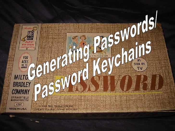 Generating Passwords/ Password Keychains