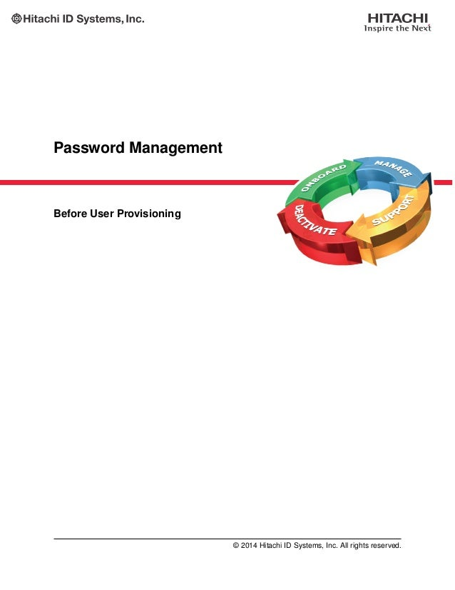 Password Management Before User Provisioning © 2014 Hitachi ID Systems, Inc. All rights reserved.