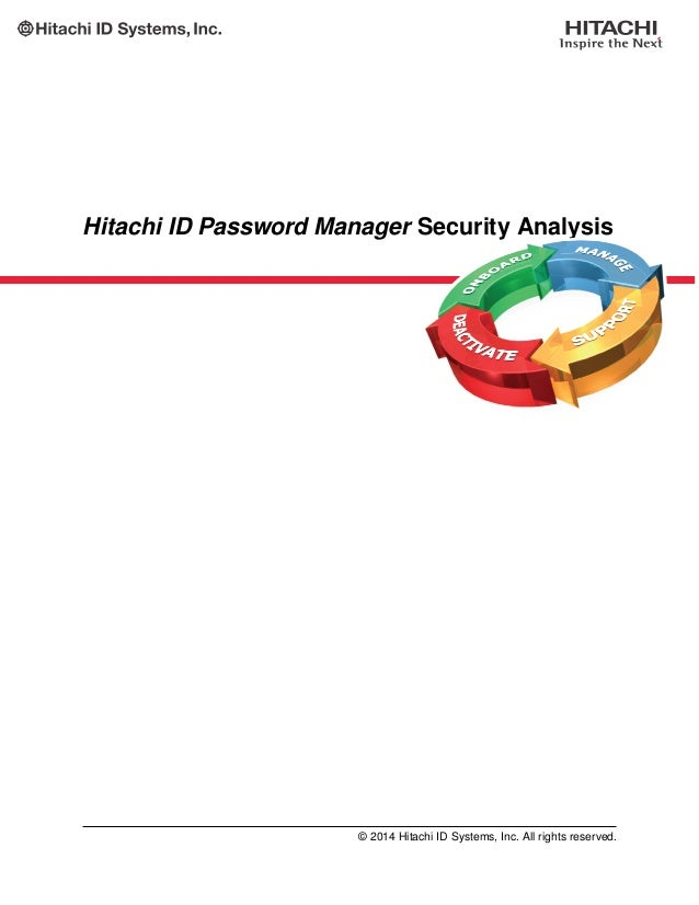 Hitachi ID Password Manager Security Analysis © 2014 Hitachi ID Systems, Inc. All rights reserved.