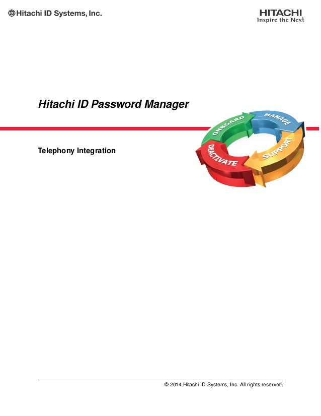 Hitachi ID Password Manager Telephony Integration © 2014 Hitachi ID Systems, Inc. All rights reserved.