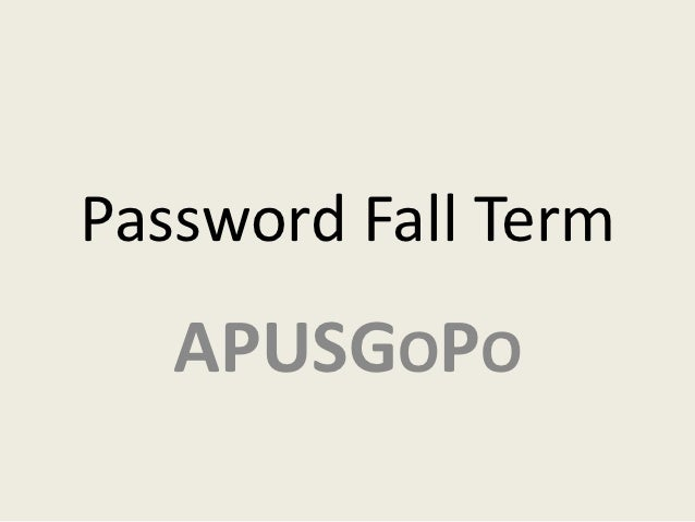 Password Fall Term   APUSGOPO