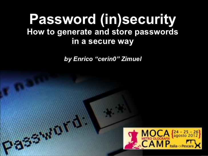 """Password (in)securityHow to generate and store passwords          in a secure way        by Enrico """"cerin0"""" Zimuel"""
