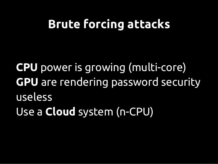 Brute forcing with a GPU             Source: www.nvidia.com