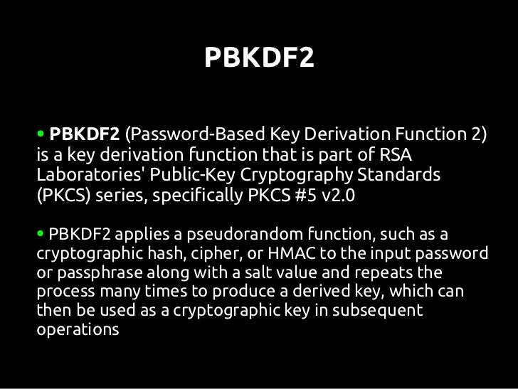 PBKDF2 in PHPPBKDF2 in PHP (Zend Framework 2.0)functioncalc($hash,$password,$salt,$iterations,$length){    $num=ce...