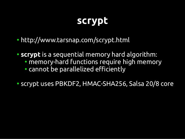 """scrypt security""""From a test executed on modern (2009) hardware,if 5 seconds are spent computing a derived key, thecost of ..."""
