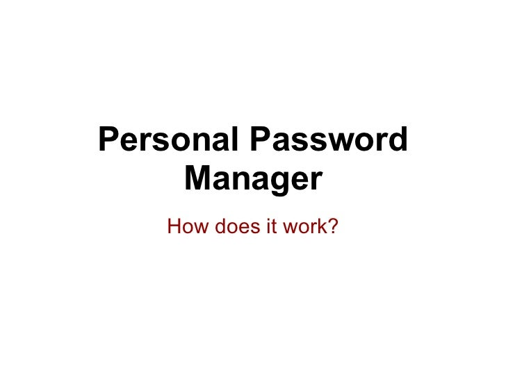 Personal Password     Manager   How does it work?