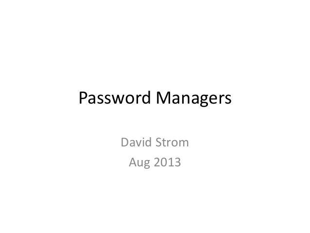 Password Managers David Strom Aug 2013
