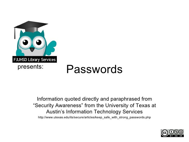 "presents:                          Passwords       Information quoted directly and paraphrased from     ""Security Awarenes..."