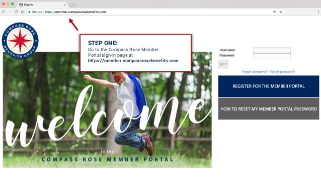 STEP ONE: Go to the Compass Rose Member Portal sign-in page at https://member.compassrosebenefits.com