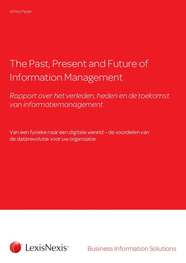 The Past, Present and Future of Information Management Rapport over het verleden, heden en de toekomst van informatiemanag...
