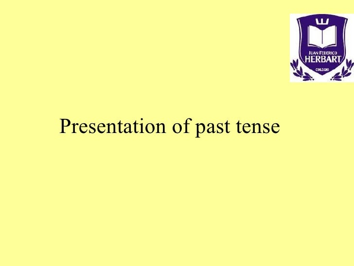 Presentation of past tense