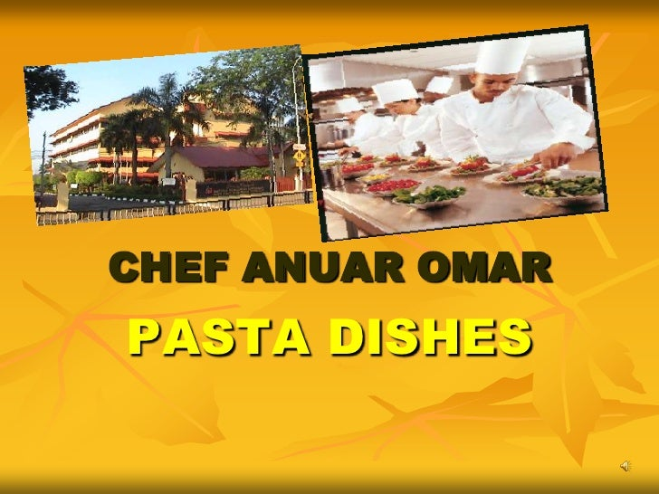 CHEF ANUAR OMAR PASTA DISHES