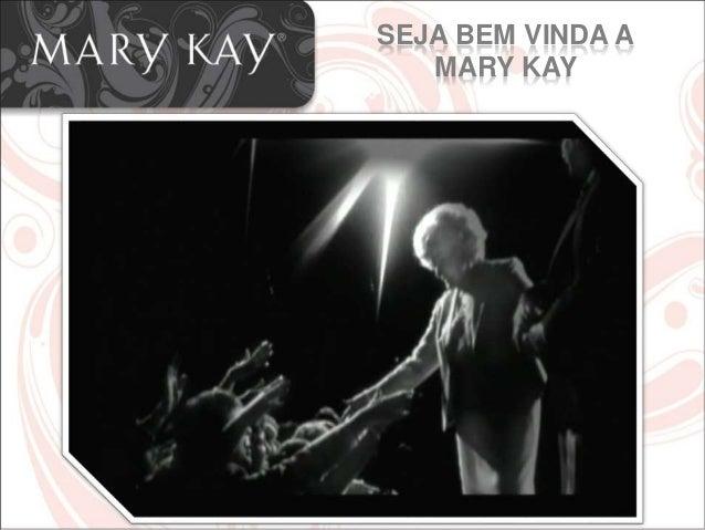 SEJA BEM VINDA A MARY KAY