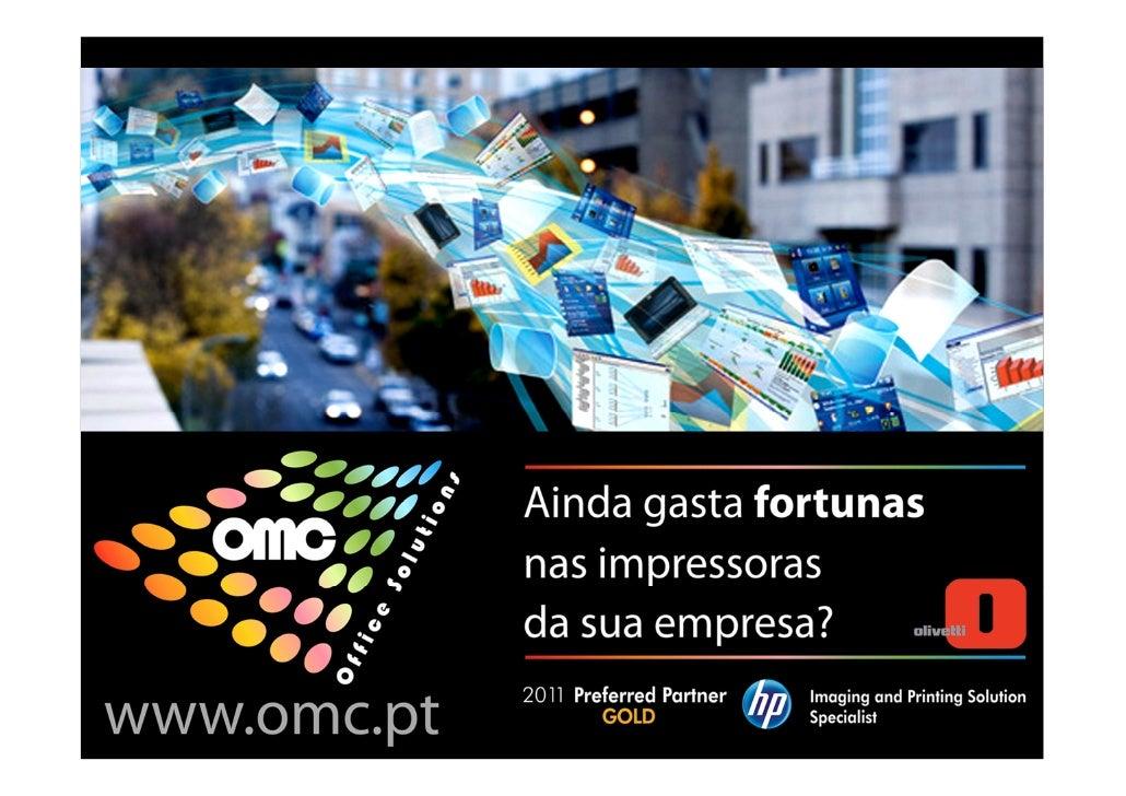 Quem Somos:Fundada há 6 anos ecentrando-se na área decomercialização deprodutos informáticos, aOMC Office Solutions,tem co...