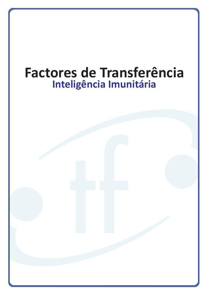Factores de Transferência    Inteligência Imunitária