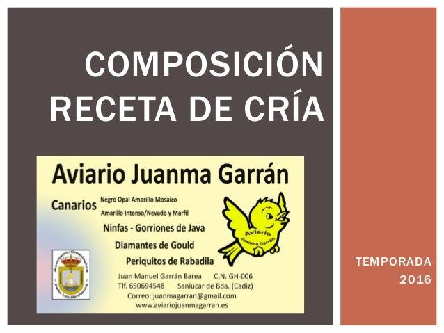 TEMPORADA 2016 COMPOSICIÓN RECETA DE CRÍA