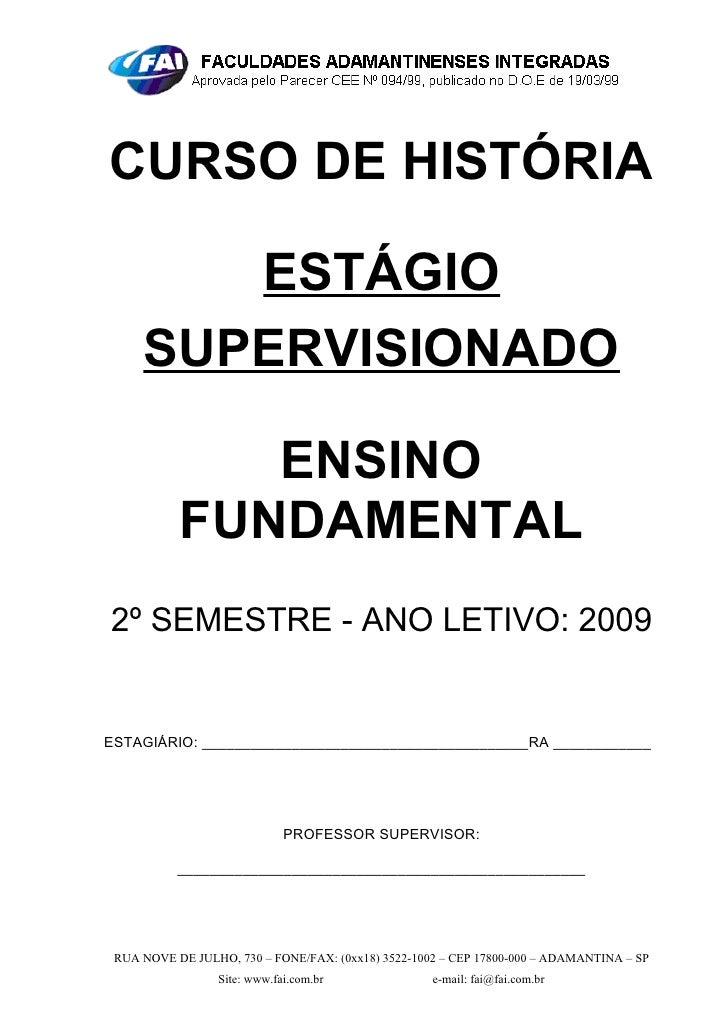 CURSO DE HISTÓRIA          ESTÁGIO      SUPERVISIONADO                ENSINO            FUNDAMENTAL 2º SEMESTRE - ANO LETI...